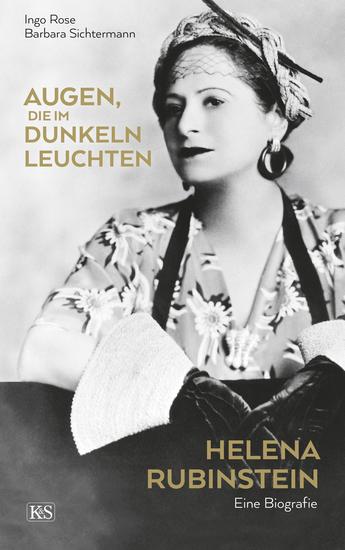 Augen die im Dunkeln leuchten - Helena Rubinstein: Eine Biografie - cover