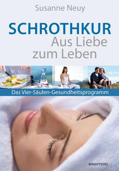 Schrothkur – Aus Liebe zum Leben - Das Vier-Säulen-Gesundheitsprogramm - cover