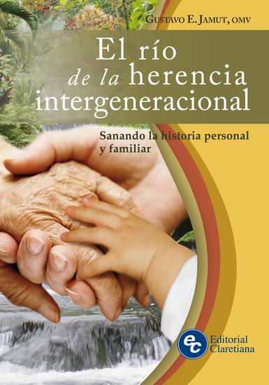 El río de la herencia intergeneracional - Sanando la historia personal y familiar - cover