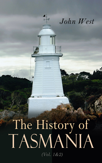 The History of Tasmania (Vol 1&2) - Complete Edition - cover