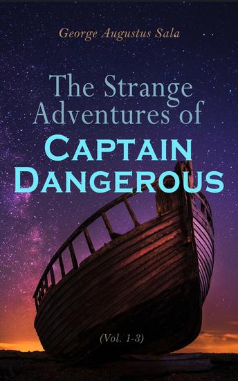 The Strange Adventures of Captain Dangerous (Vol 1-3) - Adventure Novel - cover