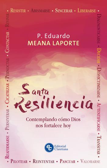 Santa Resiliencia - Contemplando cómo Dios nos fortalece hoy - cover