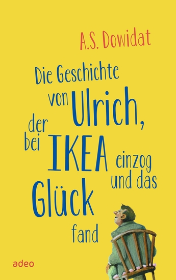 Die Geschichte von Ulrich der bei Ikea einzog und das Glück fand - cover