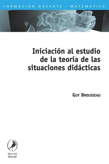 Iniciación al estudio de la teoría de las situaciones didácticas - cover