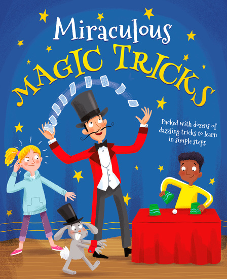 Miraculous Magic Tricks - Packed with dozens of dazzling tricks to learn in simple steps - cover