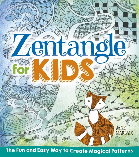 Zentangle for Kids - The Fun and Easy Way to Create Magical Patterns - cover