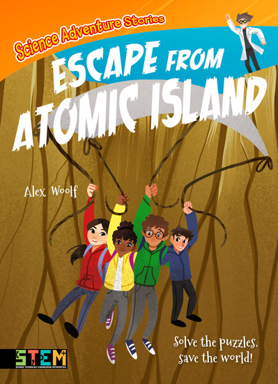 Science Adventure Stories: Escape from Atomic Island - Solve the Puzzles Save the World! - cover