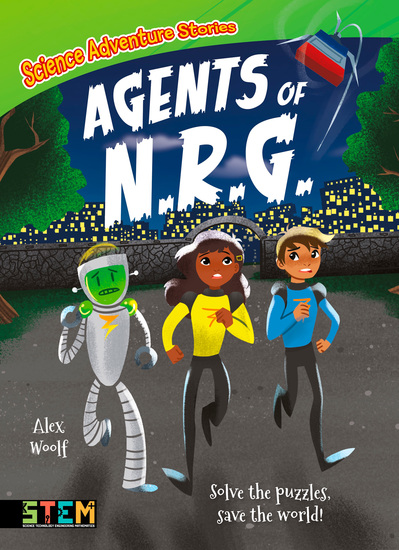 Science Adventure Stories: Agents of NRG - Solve the Puzzles Save the World! - cover