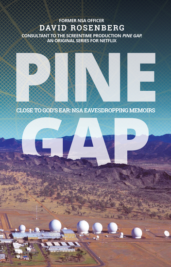Pine Gap - Close to God's Ear: NSA Eavesdropping Memoirs - cover