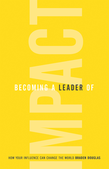 Becoming a Leader of Impact - How Your Influence Can Change the World - cover