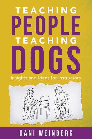 Teaching People Teaching Dogs - Insights and Ideas for Instructors - cover