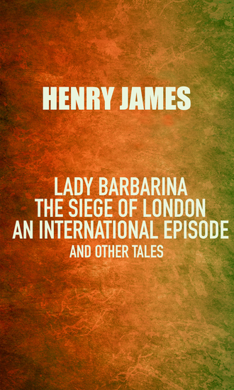 Lady Barbarina: The siege of London; An international episode and other tales - cover