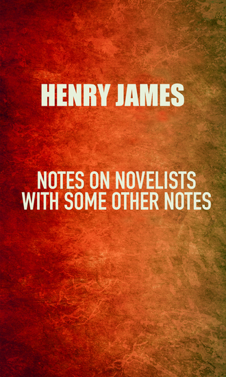 Notes on Novelists - with Some Other Notes - cover