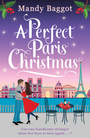 A Perfect Paris Christmas - the perfect laugh out loud romance to curl up with this Christmas - cover