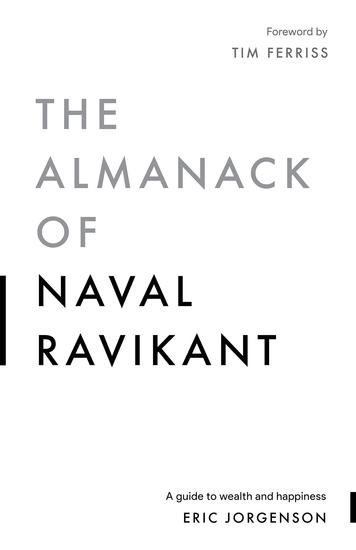 The Almanack of Naval Ravikant - A Guide to Wealth and Happiness - cover
