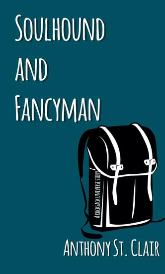 Soulhound and Fancyman: A Rucksack Universe Story - Rucksack Universe - cover