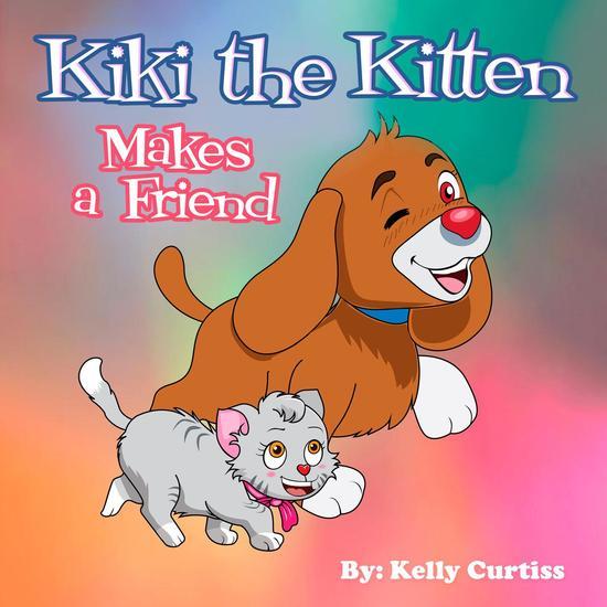 Kiki the Kitten Makes a Friend - Bedtime children's books for kids early readers #2 - cover
