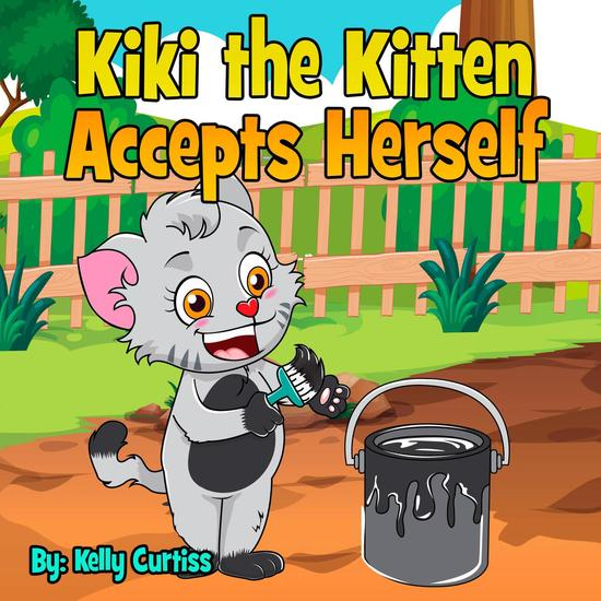 Kiki the Kitten Accepts Herself - Bedtime children's books for kids early readers - cover