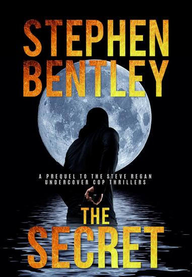 The Secret: A Prequel to the Gripping Steve Regan Undercover Cop Thrillers - not used - cover
