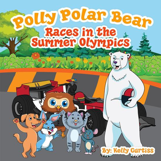 Polly Polar Bear Races in the Summer Olympics - Funny Books for Kids With Morals #4 - cover