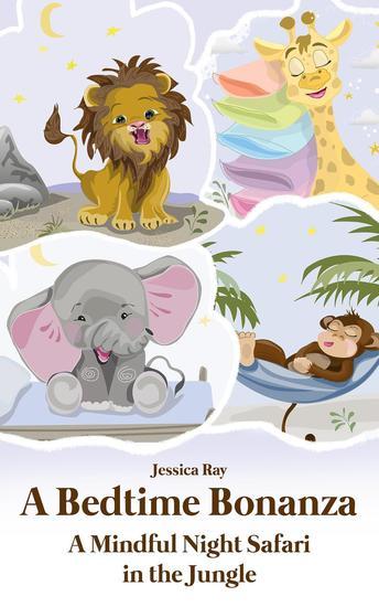 A Bedtime Bonanza: A Mindful Night Safari in the Jungle - cover
