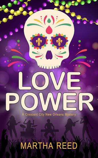 Love Power - A Crescent City New Orleans Mystery #1 - cover