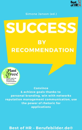 Success by Recommendation - Convince & achieve goals thanks to personal branding win with networks reputation management communication use the power of rhetoric for applications - cover