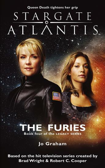 STARGATE ATLANTIS The Furies (Legacy book 4) - cover