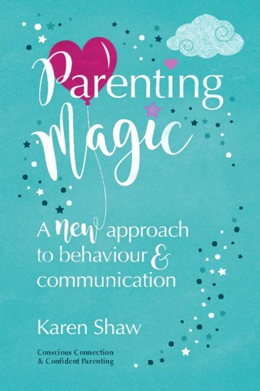 Parenting Magic - A new approach to behaviour and communication - cover