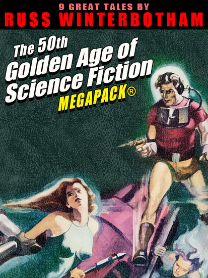 The 50th Golden Age of Science Fiction MEGAPACK®: Russ Winterbotham - cover
