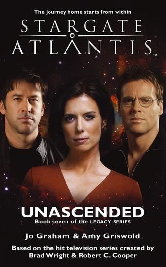 STARGATE ATLANTIS Unascended (Legacy book 7) - cover