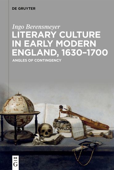 Literary Culture in Early Modern England 1630–1700 - Angles of Contingency - cover