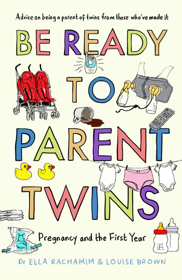 Be Ready to Parent Twins - Pregnancy and the First Year - cover
