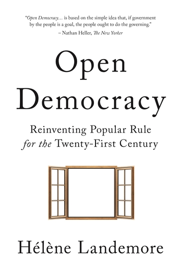 Open Democracy - Reinventing Popular Rule for the Twenty-First Century - cover