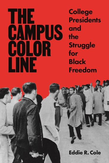 The Campus Color Line - College Presidents and the Struggle for Black Freedom - cover