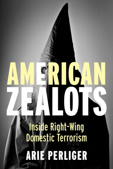 American Zealots - Inside Right-Wing Domestic Terrorism - cover