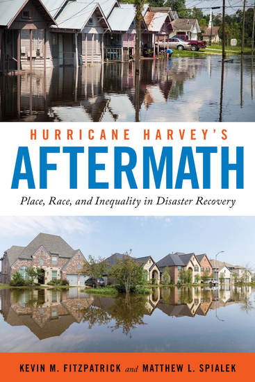 Hurricane Harvey's Aftermath - Place Race and Inequality in Disaster Recovery - cover