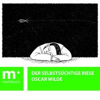 Der selbstsüchtige Riese von Oscar Wilde lesen