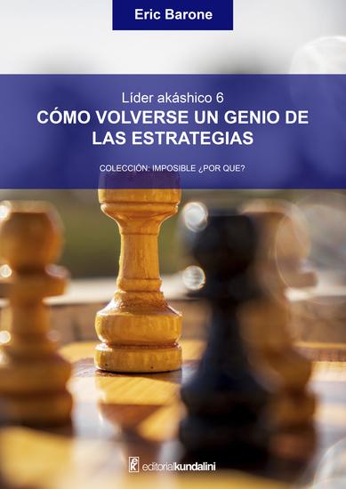 Cómo volverse un genio de las estrategias - Líder akáshico 6 - cover