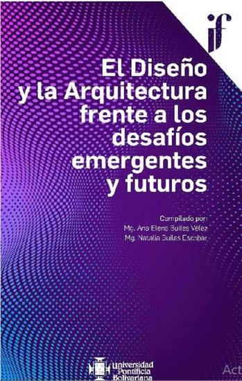 El Diseño y la Arquitectura frente a los desafíos emergentes y futuros - cover