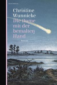 Die Dame mit der bemalten Hand von Christine Wunnicke lesen
