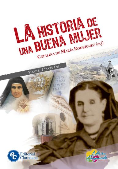 La historia de una buena mujer - Catalina de María Rodríguez ecj - cover