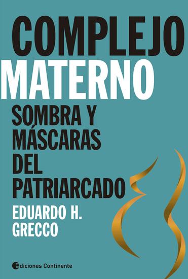 Complejo materno - Sombras y máscaras del patriarcado - cover