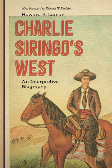 Charlie Siringo's West - An Interpretive Biography - cover