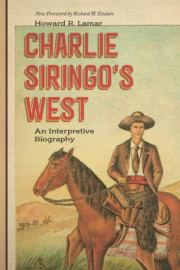 Charlie Siringo's West - An Interpretive Biography - cover