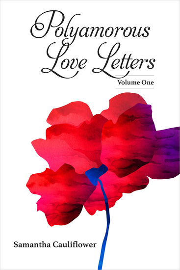 Polyamorous Love Letters - Volume One - cover