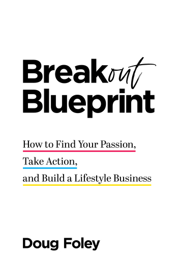 Breakout Blueprint - How to Find Your Passion Take Action and Build a Lifestyle Business - cover