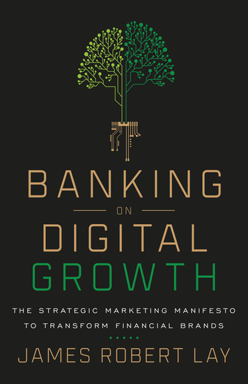 Banking on Digital Growth - The Strategic Marketing Manifesto to Transform Financial Brands - cover