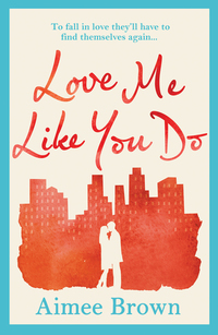 Read Love Me Like You Do by Aimee Brown