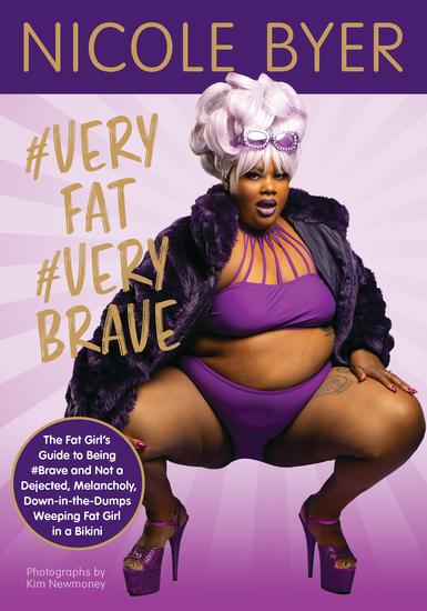 #VERYFAT #VERYBRAVE - The Fat Girl's Guide to Being #Brave and Not a Dejected Melancholy Down-in-the-Dumps Weeping Fat Girl in a Bikini - cover